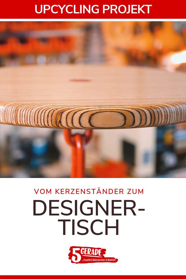 Upcycling Idee: Baue aus einem alten Kerzenständer und Holzresten einen modernen Designer-Tisch